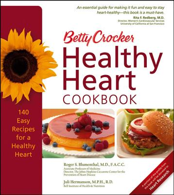Betty Crocker Healthy Heart Cookbook - Blumenthal, Roger S, M.D., F.A.C.C., F.C.C.P., and Betty Crocker