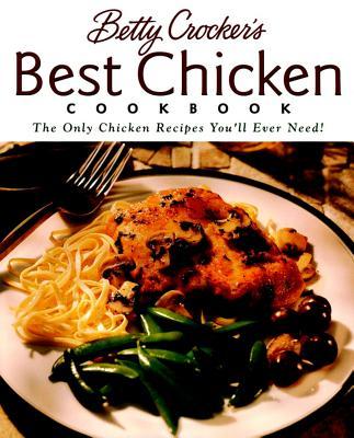 Betty Crocker's Best Chicken Cookbook - Betty Crocker
