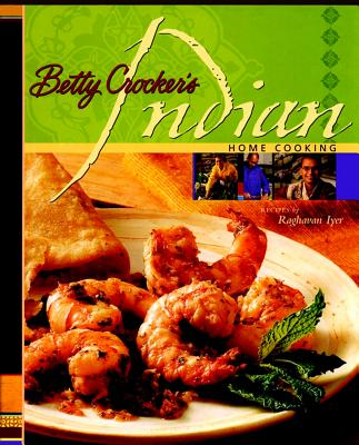 Betty Crocker's Indian Home Cooking - Betty Crocker, and Iyer, Raghavan N, and Lastbetty Crocker