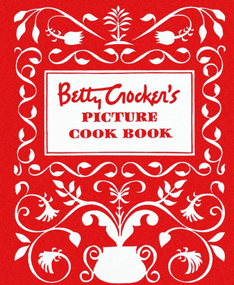 Betty Crocker's Picture Cook Book - Betty Crocker (Editor)
