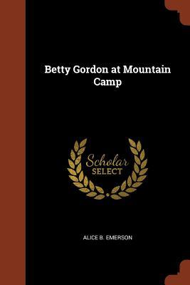 Betty Gordon at Mountain Camp - Emerson, Alice B
