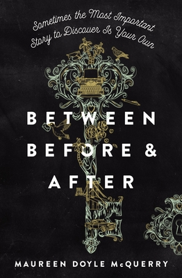 Between Before and After - McQuerry, Maureen Doyle
