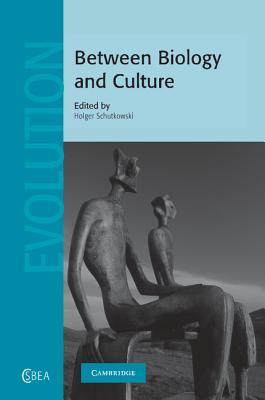 Between Biology and Culture - Schutkowski, Holger (Editor)