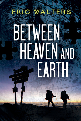 Between Heaven and Earth - Walters, Eric