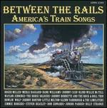 Between the Rails: America's Train Songs