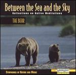 Between the Sea an the Sky: The Bear