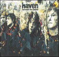 Between the Senses [US Bonus Tracks] - Haven