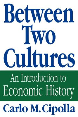 Between Two Cultures: An Introduction to Economic History - Cipolla, Carlo