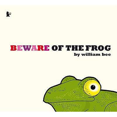 Beware Of The Frog - Bee, William
