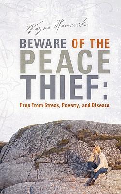 Beware of the Peace Thief - Hancock, Wayne
