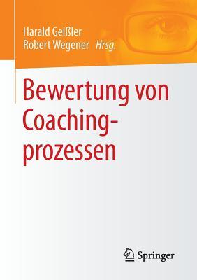 Bewertung Von Coachingprozessen - Geiler, Harald (Editor), and Wegener, Robert (Editor)