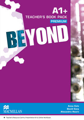 Beyond A1+ Teacher's Book Premium Pack - Cole, Anna, and Corp, David, and Hearn, Alexandra