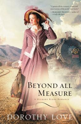 Beyond All Measure - Love, Dorothy