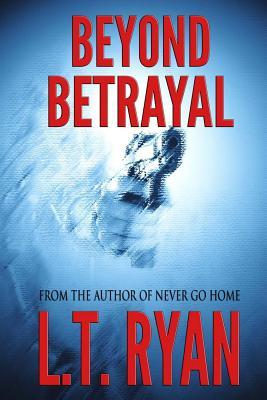 Beyond Betrayal (Clarissa Abbot Thriller) - Ryan, L T
