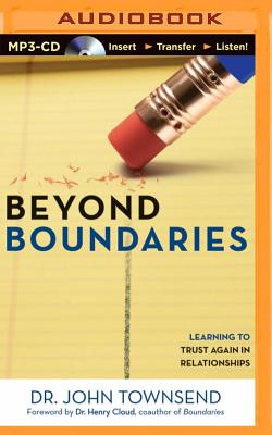 Beyond Boundaries: Learning to Trust Again in Relationships - Townsend, John, Dr. (Read by)