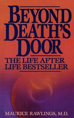 Beyond Death's Door - Rawlings, Maurice, and Thomas Nelson Publishers