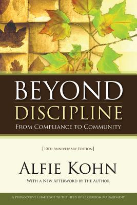 Beyond Discipline: From Compliance to Community - Kohn, Alfie