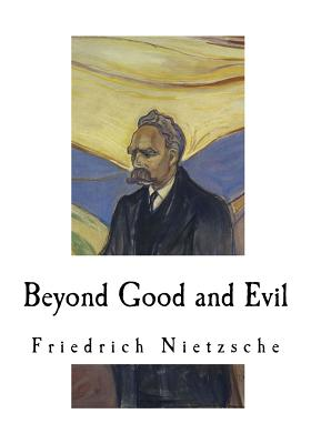 Beyond Good and Evil: Prelude to a Philosophy of the Future - Nietzsche, Friedrich, and Zimmern, Helen (Translated by)