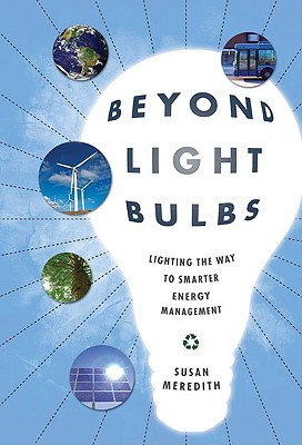 Beyond Light Bulbs: Lighting the Way to Smarter Energy Management - Meredith, Susan