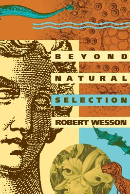 Beyond Natural Selection - Wesson, Robert