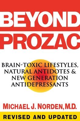 Beyond Prozac: Antidotes for Modern Times - Norden, Michael J