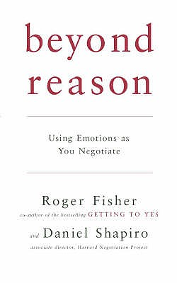 Beyond Reason - Fisher, Roger, and Shapiro, Daniel