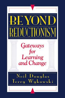 Beyond Reductionism - Douglas, Neil, and Wykowski, Terry