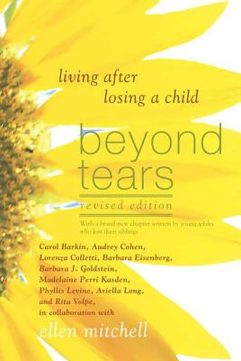 Beyond Tears: Living After Losing a Child - Mitchell, Ellen