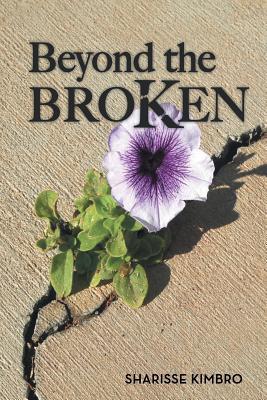 Beyond the Broken - Kimbro, Sharisse
