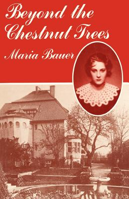 Beyond the Chestnut Trees - Bauer, Maria