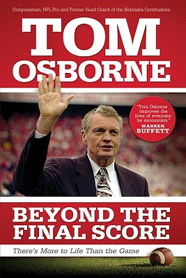 Beyond the Final Score: There's More to Life Than the Game - Osborne, Tom