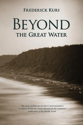 Beyond the Great Water - Kuri, Frederick