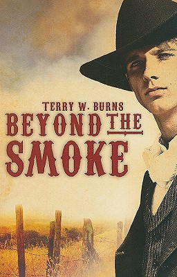 Beyond the Smoke - Burns, Terry W