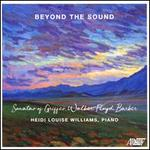 Beyond the Sound: Sonatas of Griffes, Walker, Floyd, Barber
