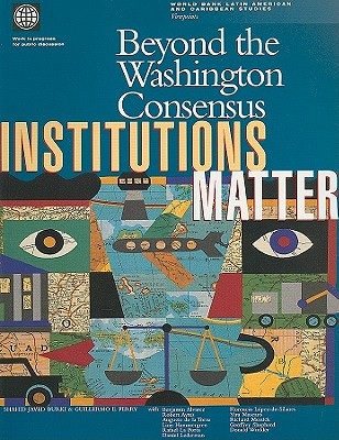 Beyond the Washington Consensus: Institutions Matter - World Bank Group