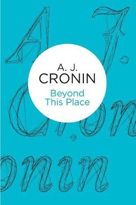 Beyond This Place - Cronin, A. J.