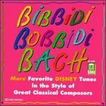 Bibbidi Bobbidi Bach