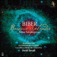 Biber: Baroque Splendor ? Missa Salisburgensis - Hespèrion XXI; Le Concert des Nations; La Capella Reial de Catalunya (choir, chorus); Jordi Savall (conductor)