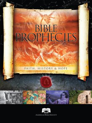 Bible Prophecies: Faith, History & Hope - The American Bible Society