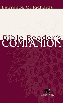Bible Reader's Companion - Richards, Lawrence O, Mr., and Richards, Larry, Dr.