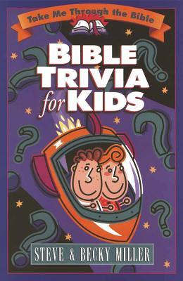 Bible Trivia for Kids - Miller, Steve, and Miller, Becky