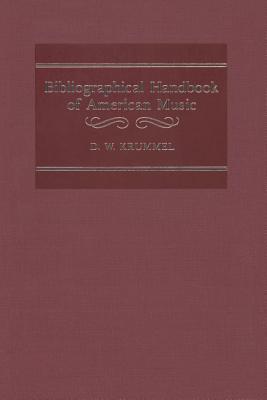 Bibliographical Handbook of American Music - Krummel, Donald W