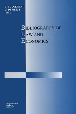 Bibliography of Law and Economics - Bouckaert, B (Editor), and De Geest, G (Editor)