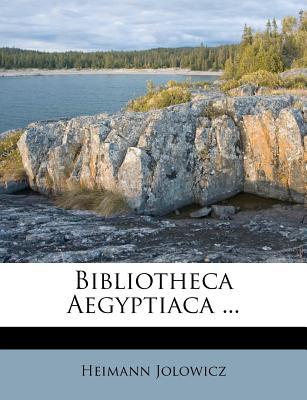 Bibliotheca Aegyptiaca (1858) - Jolowicz, Heimann
