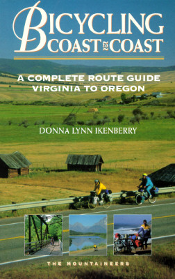 Bicycling Coast to Coast: A Complete Route Guide, Virginia to Oregon - Ikenberry, Donna Lynn