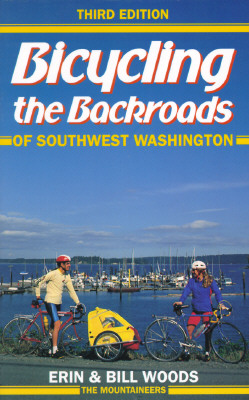 Bicycling the Backroads of SW Washington - Woods, Erin, and Woods, B, and Woods, Bill