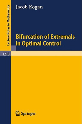 Bifurcation of Extremals in Optimal Control - Kogan, Jacob, Professor