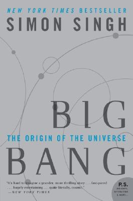 Big Bang: The Origin of the Universe - Singh, Simon, Dr.