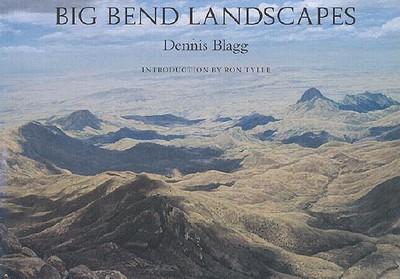 Big Bend Landscapes - Blagg, Dennis