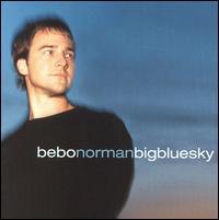 Big Blue Sky - Bebo Norman